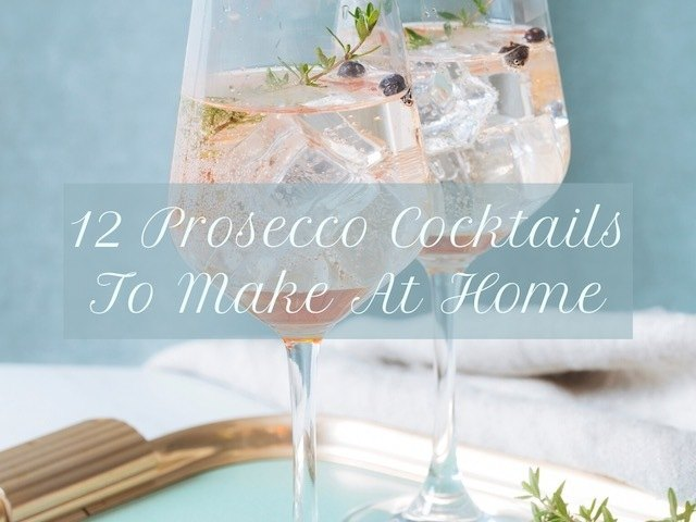 12 Prosecco Cocktails To Make At Home | Visit Prosecco Italy